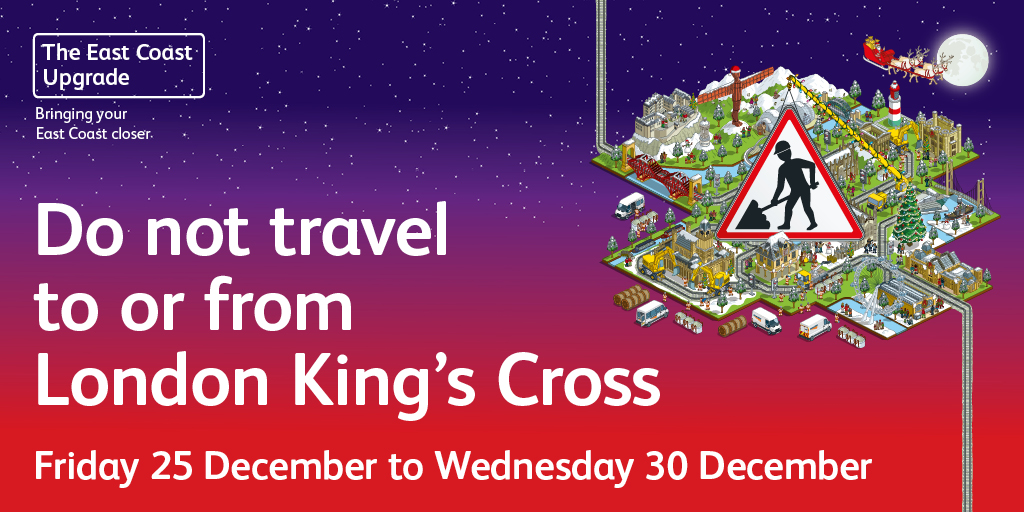 "Text reads ""Do not travel to or from London King's Cross, Friday 25 December to Wednesday 30 December""."